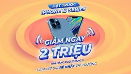 ĐẶT TRƯỚC IPHONE 13 SERIES GIẢM NGAY 2 TRIỆU - TRẢ HÀNG CUỐI THÁNG 9 - BAO GIÁ RẺ NHẤT THỊ TRƯỜNG