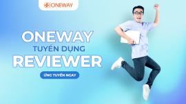 ONEWAY Tuyển Dụng - Reviewer Công Nghệ - Hà Nội